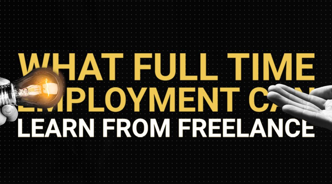 What traditional work can learn from the freelance economy