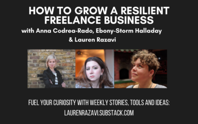 How To Grow A Resilient Freelance Business, From Lauren Razavi of Counterflows