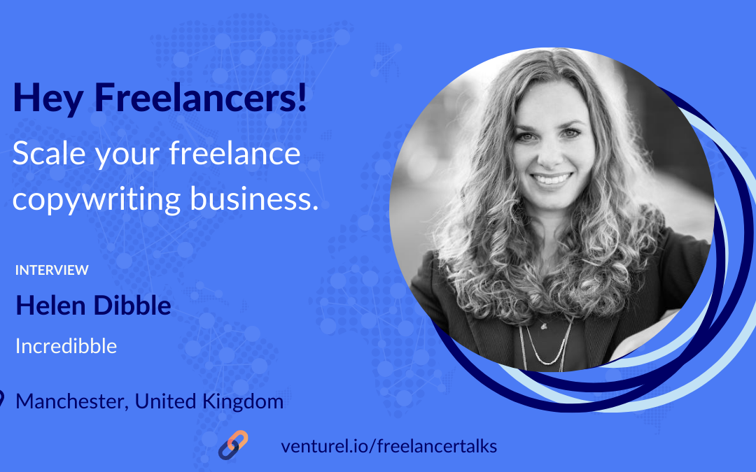 Helen Dibble – mastering scale in your freelance copywriting business.