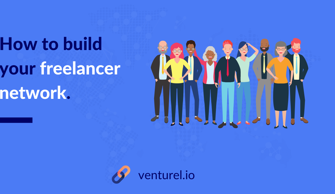 How to Build Your Freelancer Network