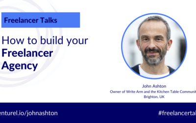 John Ashton, How to Build Your Freelancer Agency